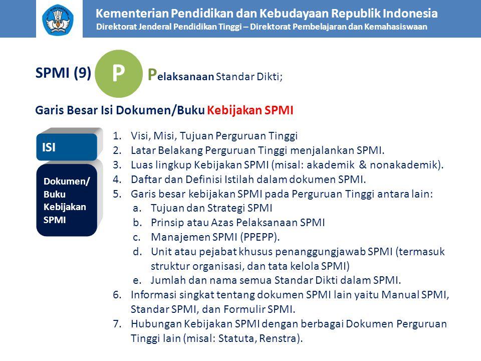 Kementerian Pendidikan dan Kebudayaan Republik Indonesia Direktorat Jenderal Pendidikan Tinggi – Direktorat Pembelajaran dan Kemahasiswaan SPMI (9) P