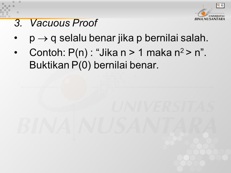 4.Trivial Proof p  q selalu benar jika q bernilai benar.