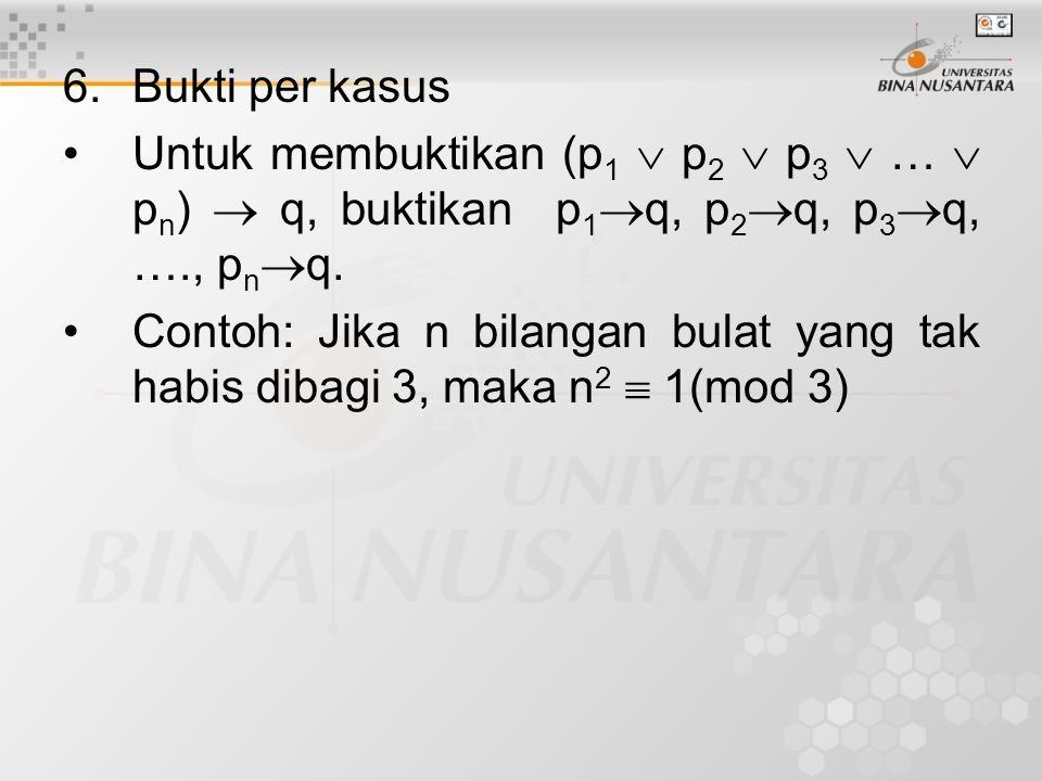 7.Bukti biimplikasi p  q  (p  q)  (q  p) Contoh: Bilangan bulat n ganjil jika dan hanya jika n 2 juga ganjil.