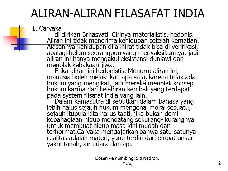 2 ALIRAN-ALIRAN FILASAFAT INDIA 1.Carvaka di dirikan Brhasvati.