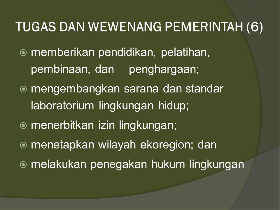 TUGAS DAN WEWENANG PEMERINTAH (5)  mengembangkan dan melaksanakan kebijakan pengelolaan pengaduan masyarakat;  menetapkan standar pelayanan minimal;