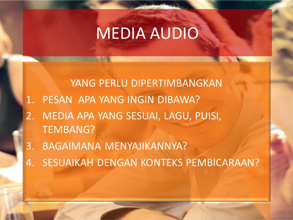 MEDIA AUDIO VISUAL YANG PERLU DIPERTIMBANGKAN 1.