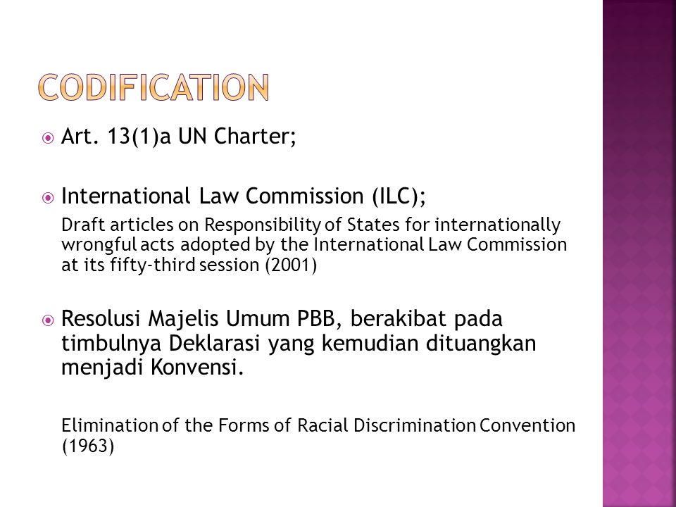  Art. 13(1)a UN Charter;  International Law Commission (ILC); Draft articles on Responsibility of States for internationally wrongful acts adopted b