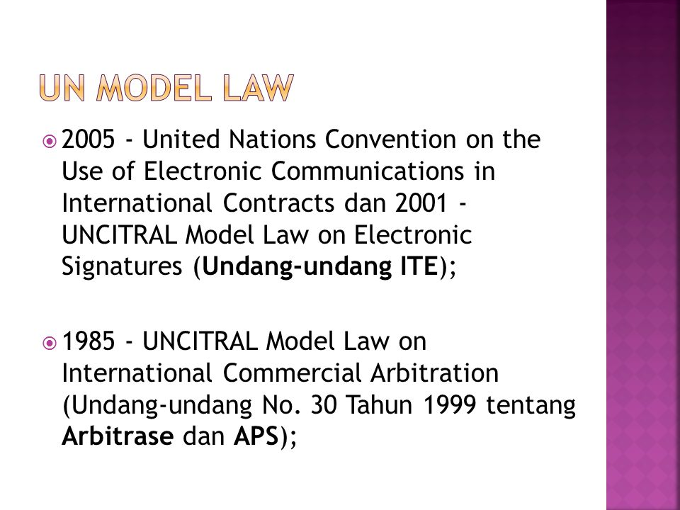  2005 - United Nations Convention on the Use of Electronic Communications in International Contracts dan 2001 - UNCITRAL Model Law on Electronic Sign