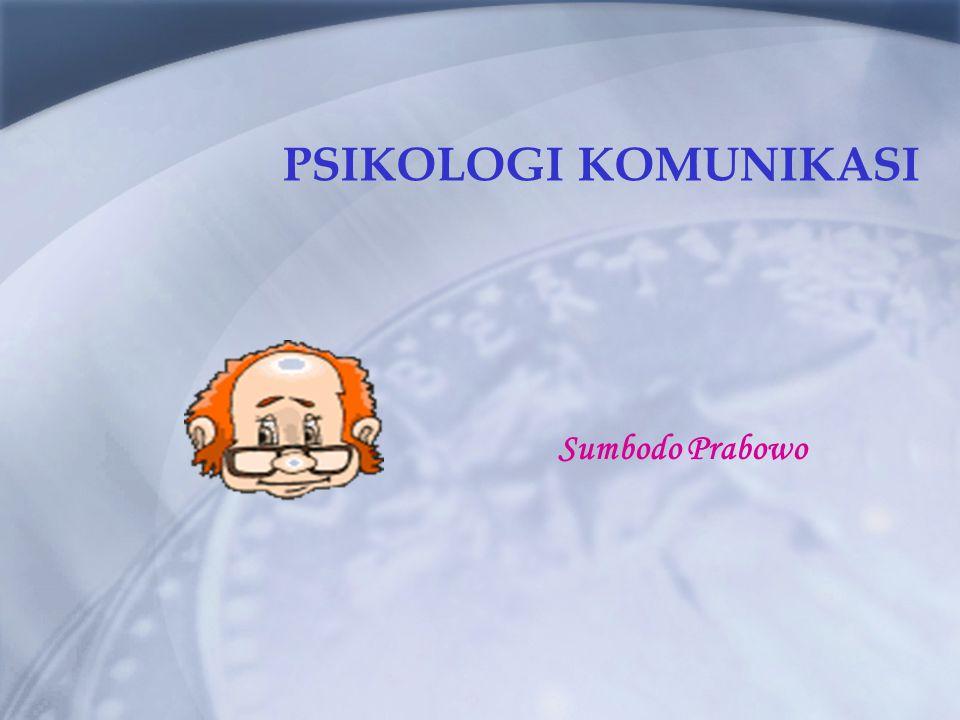 PSIKOLOGI KOMUNIKASI Sumbodo Prabowo