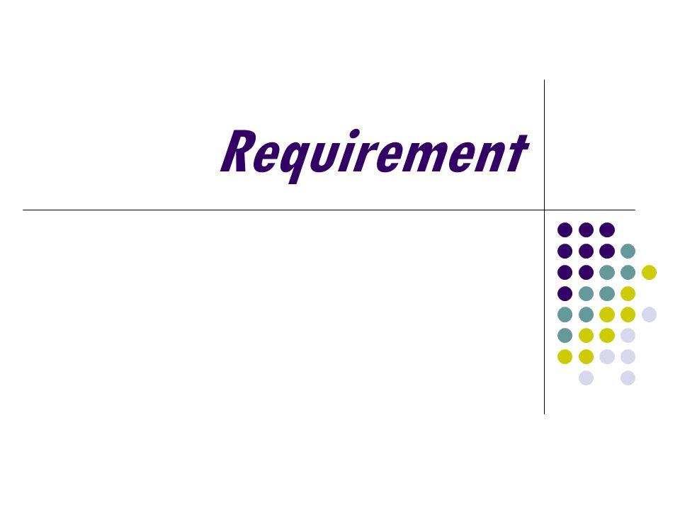 Dokumen kebutuhan (requirement document) Dokumen kebutuhan merupakan pernyataan resmi dari apa yang dibutuhkan dari pembangun sistem, berisi definisi dan spesifikasi requirement dan bukan dokumen desain.