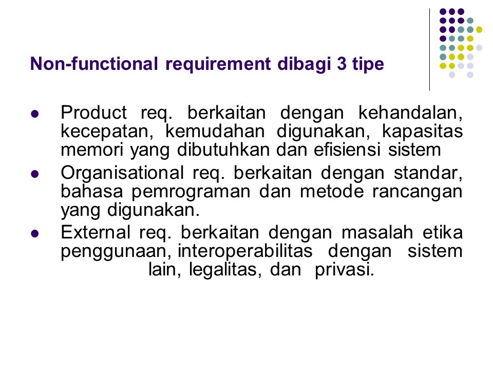 Non-functional requirement dibagi 3 tipe Product req.