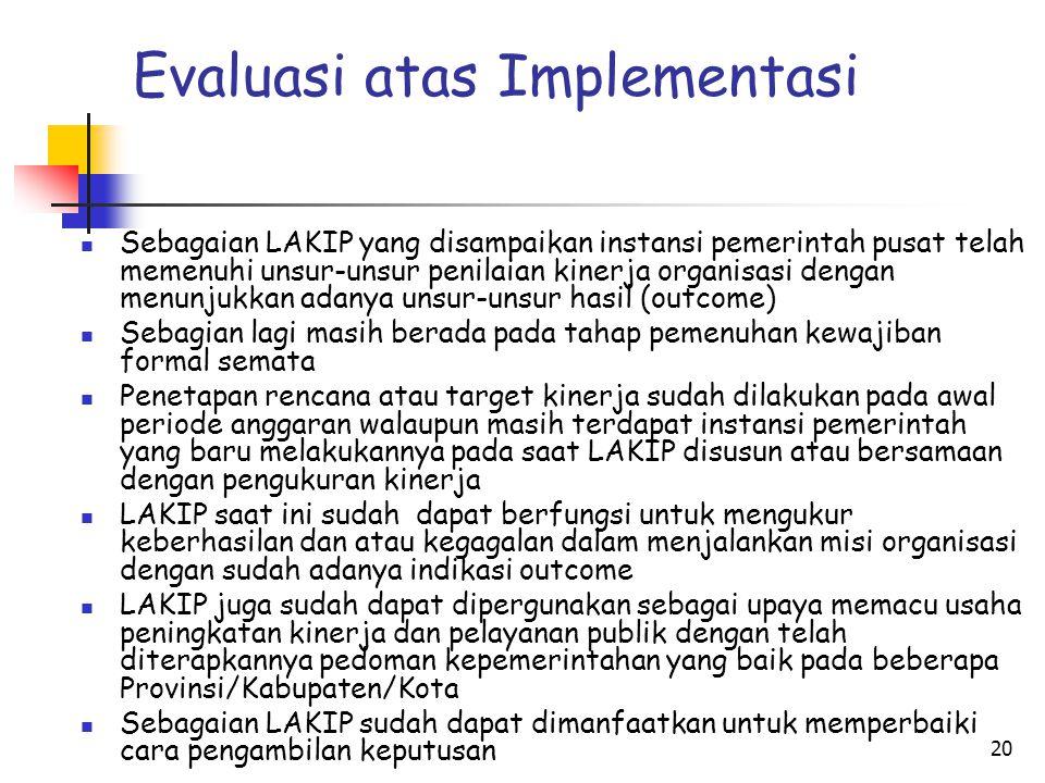 20 Evaluasi atas Implementasi Sebagaian LAKIP yang disampaikan instansi pemerintah pusat telah memenuhi unsur-unsur penilaian kinerja organisasi denga