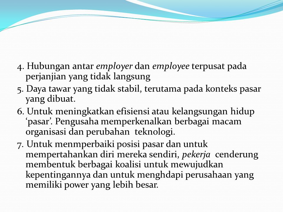 4. Hubungan antar employer dan employee terpusat pada perjanjian yang tidak langsung 5.