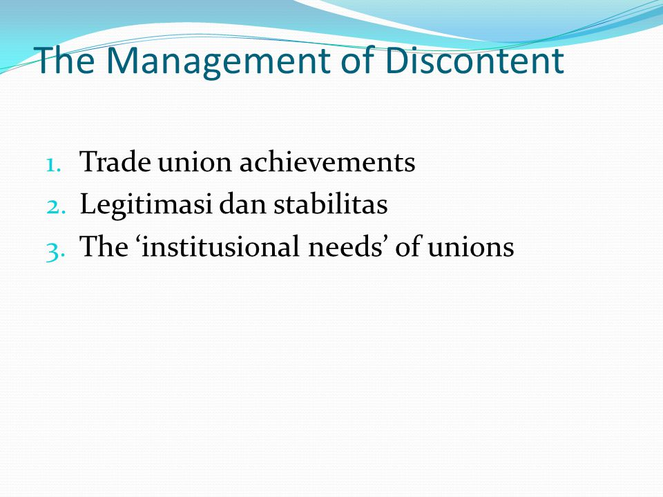 The Management of Discontent 1. Trade union achievements 2.