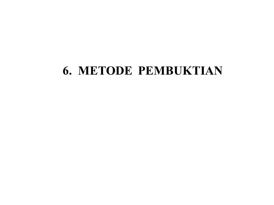 6. METODE PEMBUKTIAN