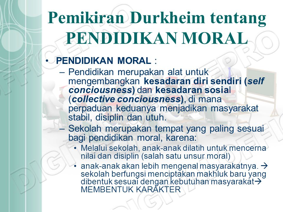 Moral memiliki tiga unsur: 1.disiplin : adalah konsistensi dan keteraturan tingkah laku, yang juga meliputi wewenang.