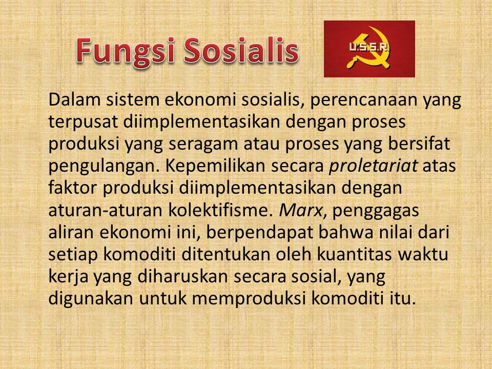 Dalam sistem ekonomi sosialis, perencanaan yang terpusat diimplementasikan dengan proses produksi yang seragam atau proses yang bersifat pengulangan.
