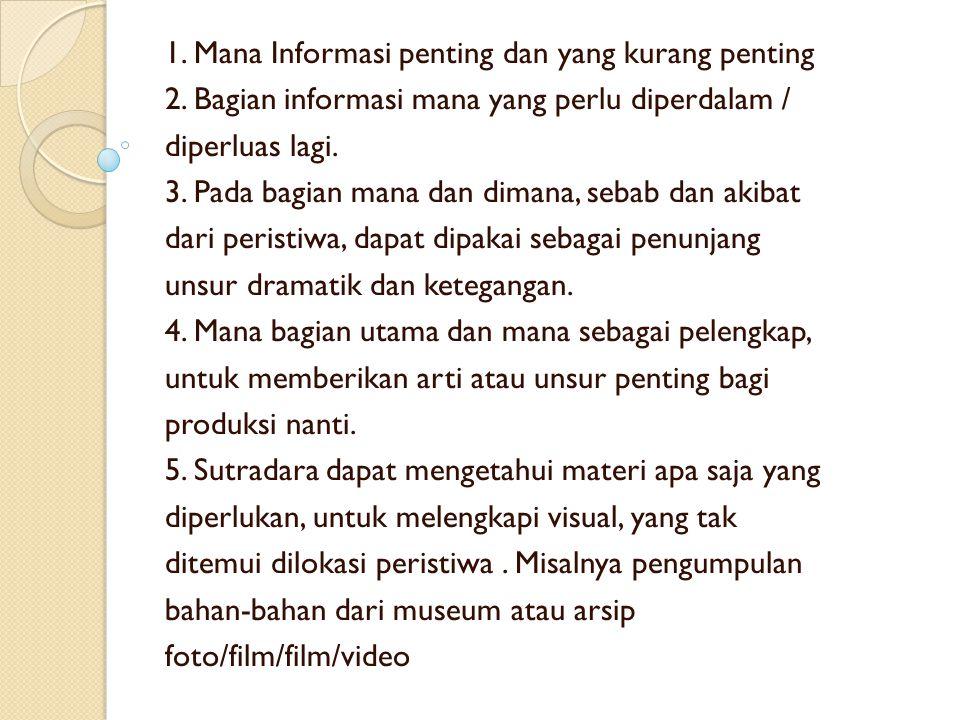 1. Mana Informasi penting dan yang kurang penting 2. Bagian informasi mana yang perlu diperdalam / diperluas lagi. 3. Pada bagian mana dan dimana, seb