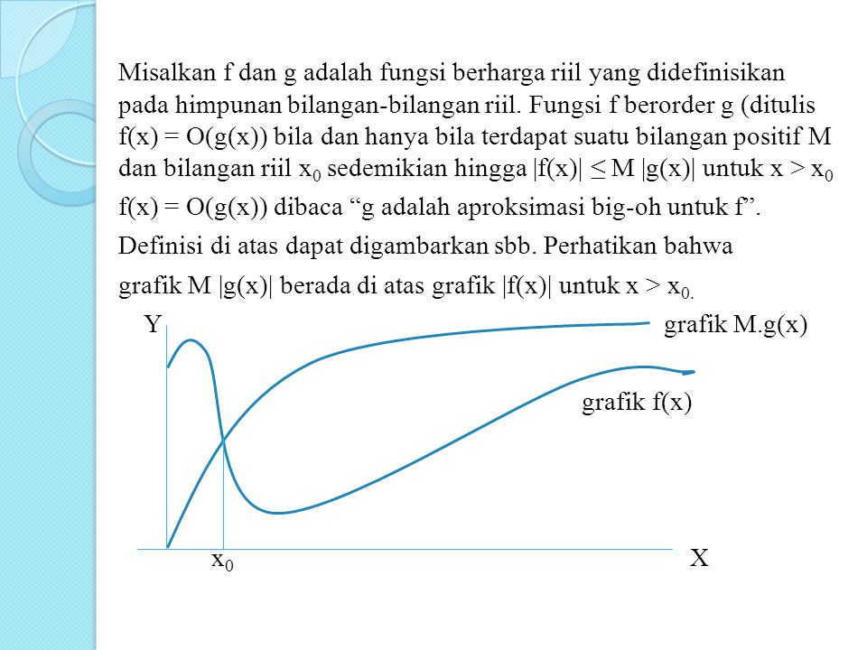 Contoh 1 Nyatakan pertidaksamaan-pertidaksamaan sbb dalam notasi-O a.