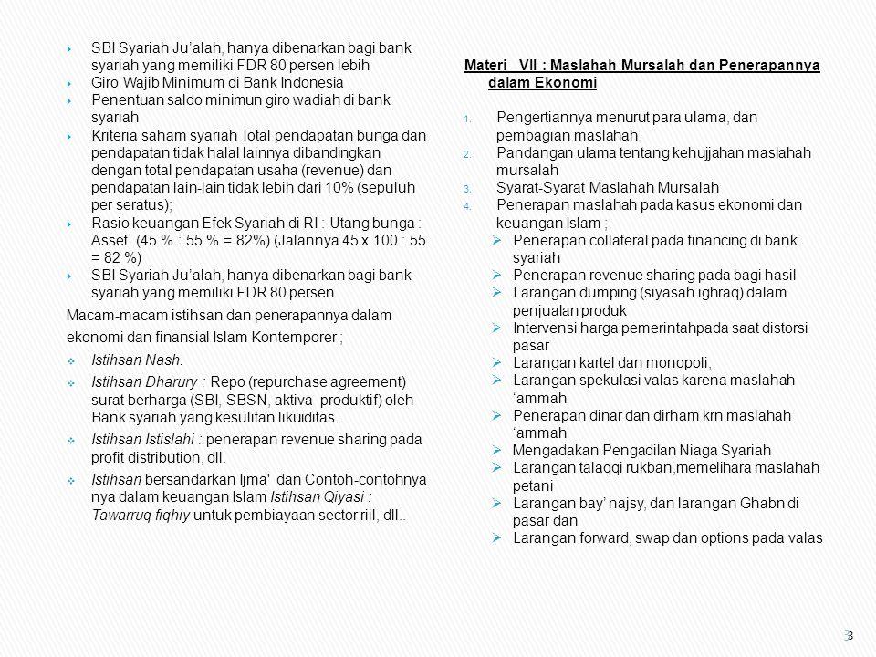  SBI Syariah Ju'alah, hanya dibenarkan bagi bank syariah yang memiliki FDR 80 persen lebih  Giro Wajib Minimum di Bank Indonesia  Penentuan saldo m