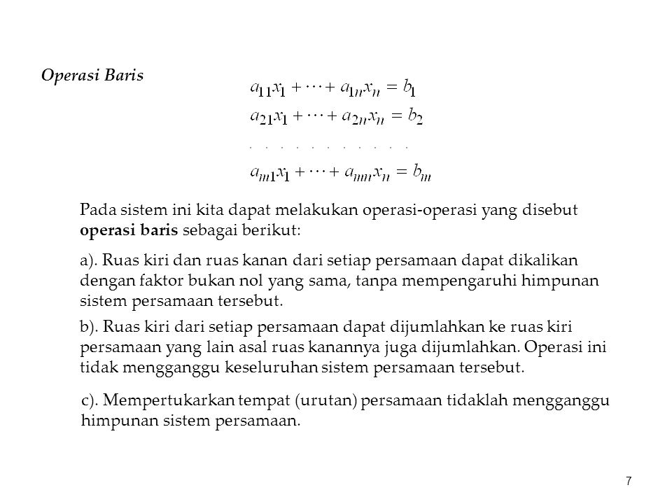 Persamaan ini menunjukkan bahwa kita dapat memperoleh vektor solusi x dari sistem persamaan linier jika kebalikan matriks koefisien A ada, atau jika matriks A tak singular.