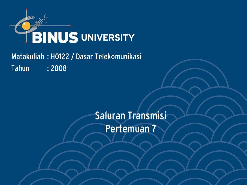 Bina Nusantara 2 Mahasiswa dapat mengidentifikasikan parameter terdistribusi dan perilaku frekuensi tinggi saluran transmisi.