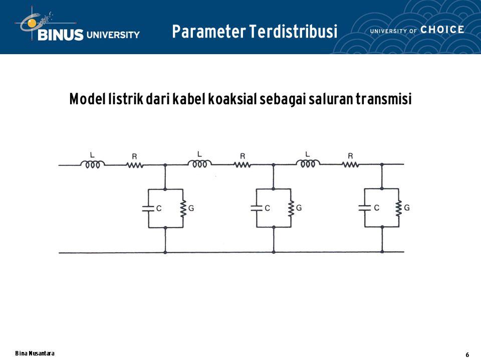 Bina Nusantara 7 Unbalance line – Kabel membawa sinyal menggunakan satu kawat sinyal itu sendiri bersama-sama dengan kawat kedua sebagai kawat ground – Dipakai pada Single ended transmission Differential or balanced – Dua kawat tidak ideal, dua kawat memiliki karakteristik yang sama.