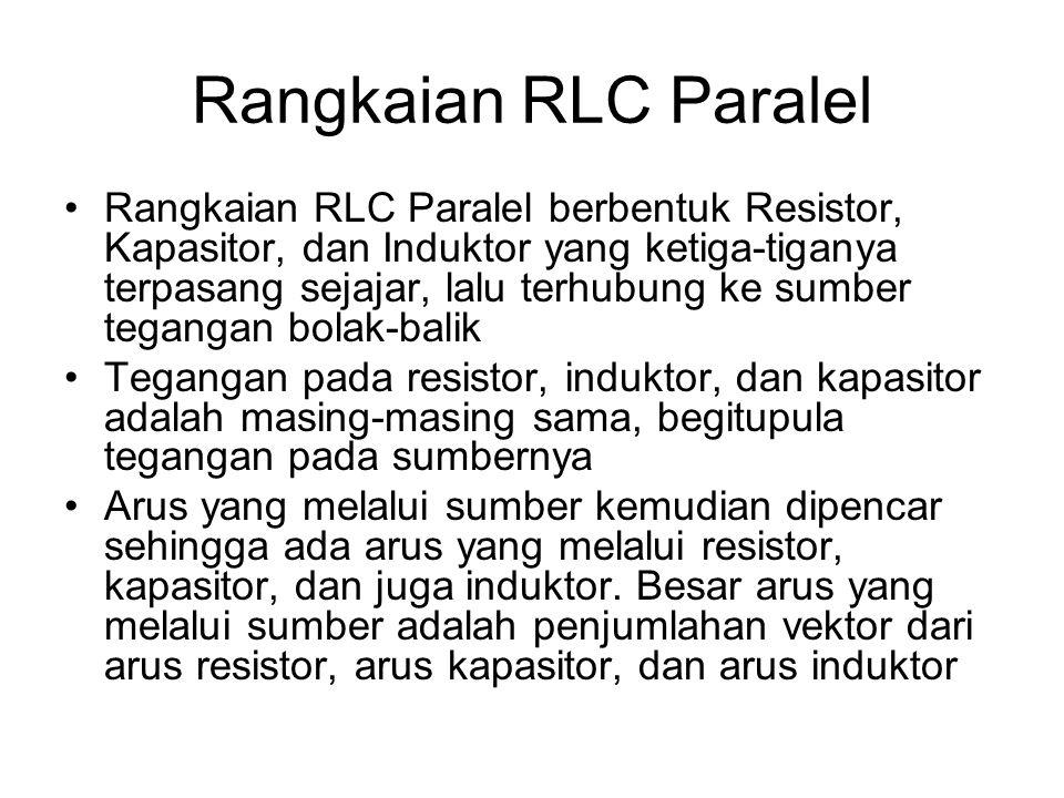 Rangkaian RLC Paralel berbentuk Resistor, Kapasitor, dan Induktor yang ketiga-tiganya terpasang sejajar, lalu terhubung ke sumber tegangan bolak-balik