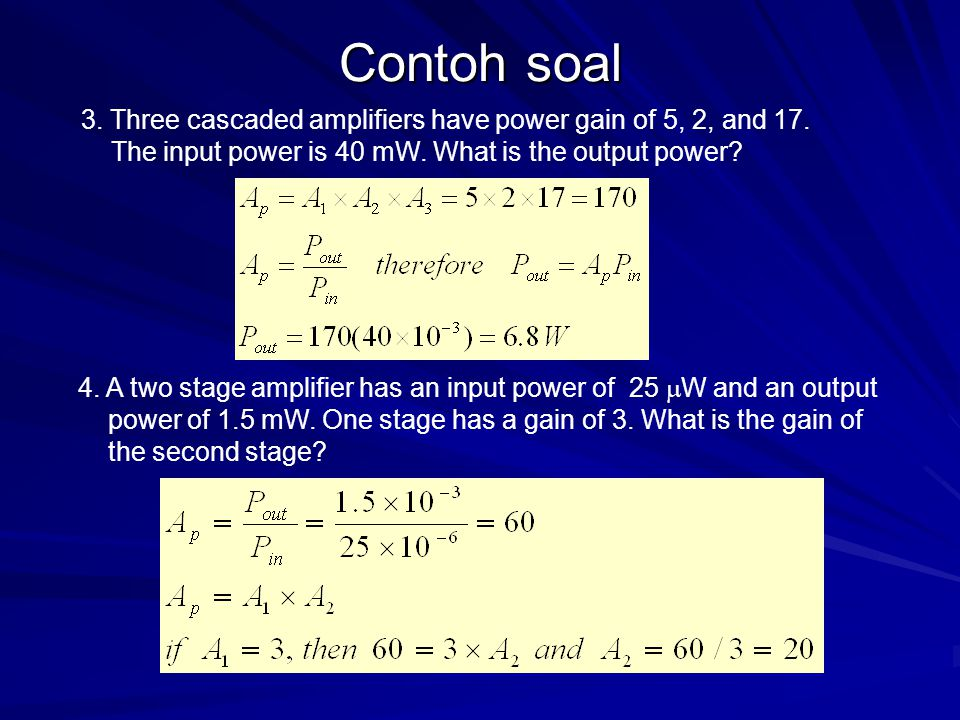 Contoh soal 3.Three cascaded amplifiers have power gain of 5, 2, and 17.