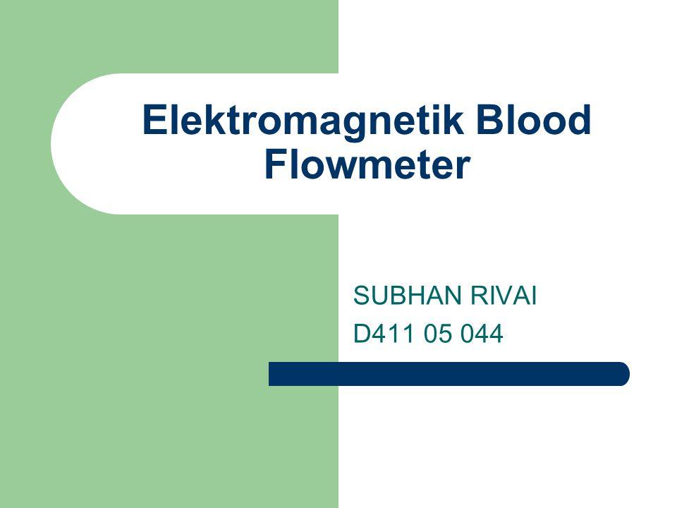 Transduser: Aliran transduser terdiri dari elektromagnetik yang memberikan medan magnet yamg tegak lurus dengan arah aliran darah dan terletak antara medan dan elektroda pick-up yang sumbunya tegak lurus pada kedua sumbu medan dan aliran.