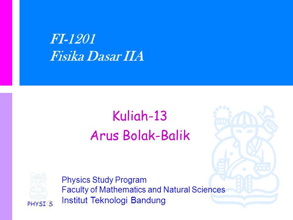Physics Study Program Faculty of Mathematics and Natural Sciences Institut Teknologi Bandung ARUS BOLAK BALIK SINUSOIDA