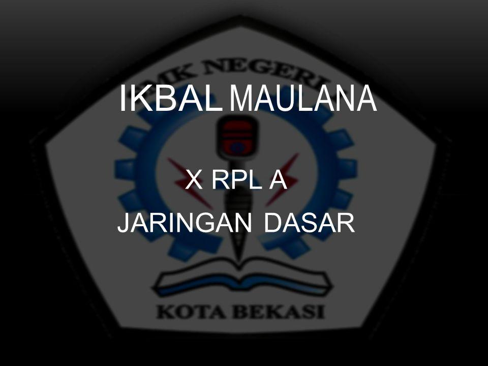 X RPL A JARINGAN DASAR IKBAL MAULANA
