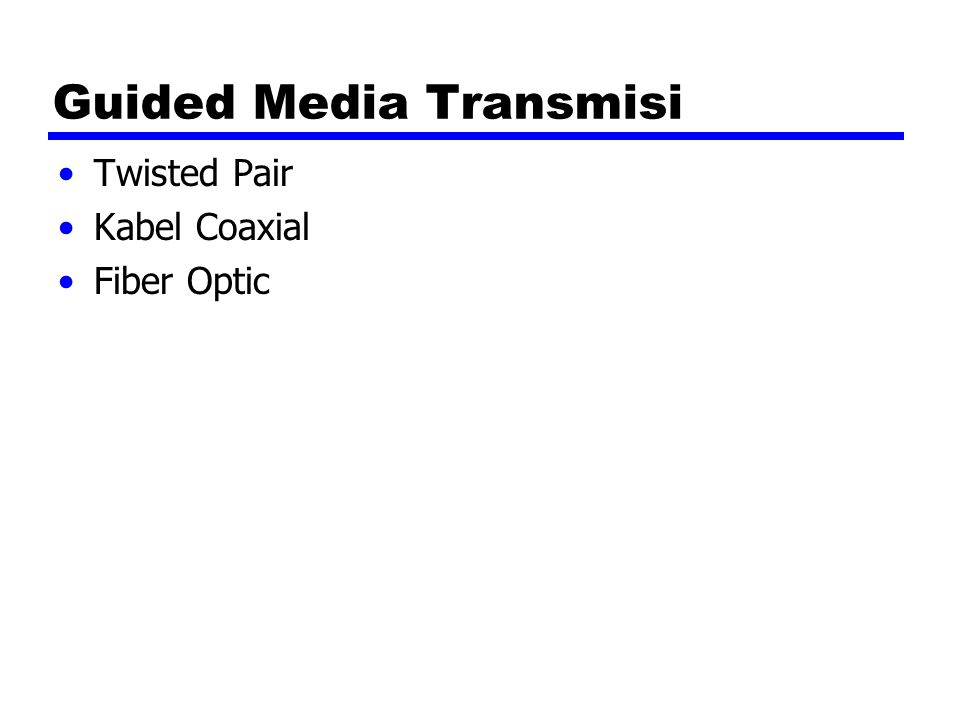 Guided Media Transmisi Twisted Pair Kabel Coaxial Fiber Optic