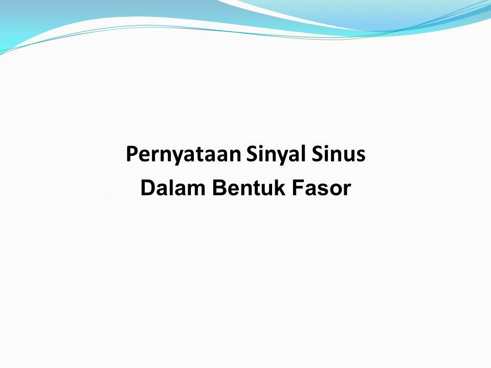 Dalam Bentuk Fasor Pernyataan Sinyal Sinus