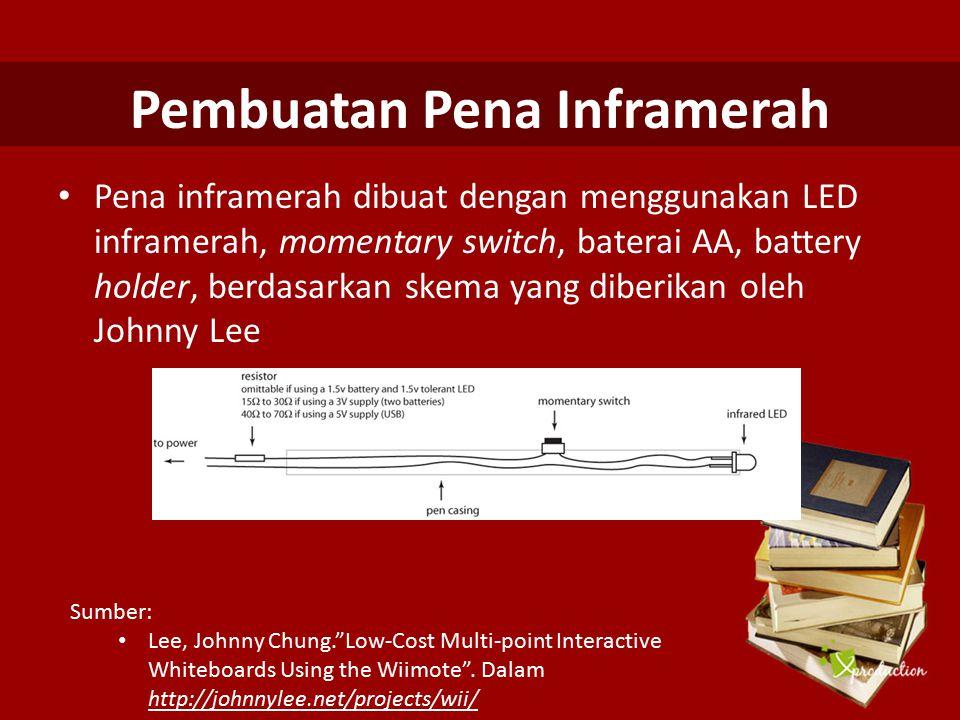 Pembuatan Pena Inframerah Pena inframerah dibuat dengan menggunakan LED inframerah, momentary switch, baterai AA, battery holder, berdasarkan skema ya
