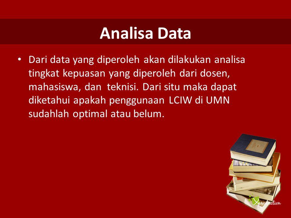 Analisa Data Dari data yang diperoleh akan dilakukan analisa tingkat kepuasan yang diperoleh dari dosen, mahasiswa, dan teknisi. Dari situ maka dapat
