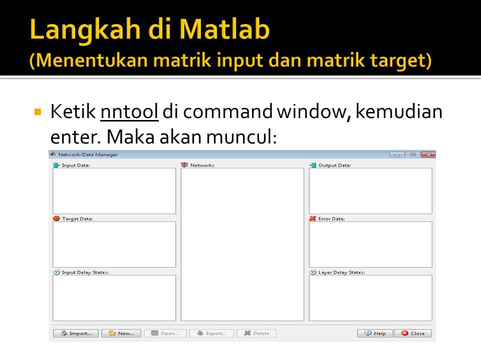  Ketik nntool di command window, kemudian enter. Maka akan muncul:
