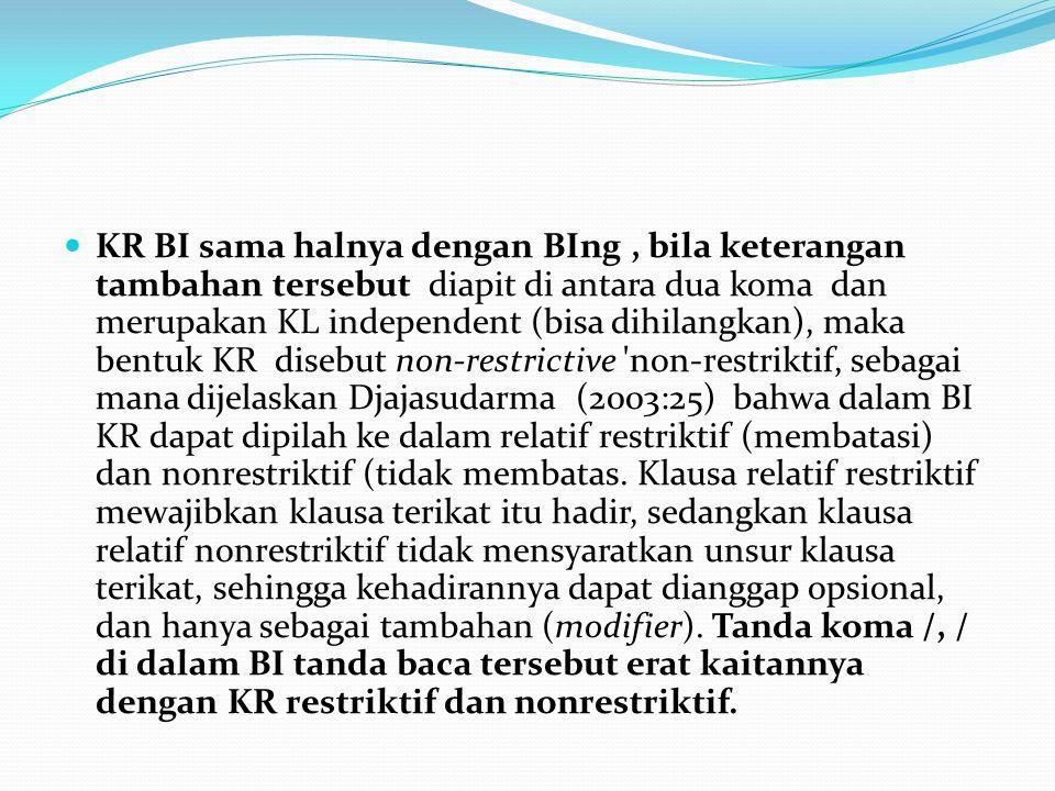 KR BI sama halnya dengan BIng, bila keterangan tambahan tersebut diapit di antara dua koma dan merupakan KL independent (bisa dihilangkan), maka bentu
