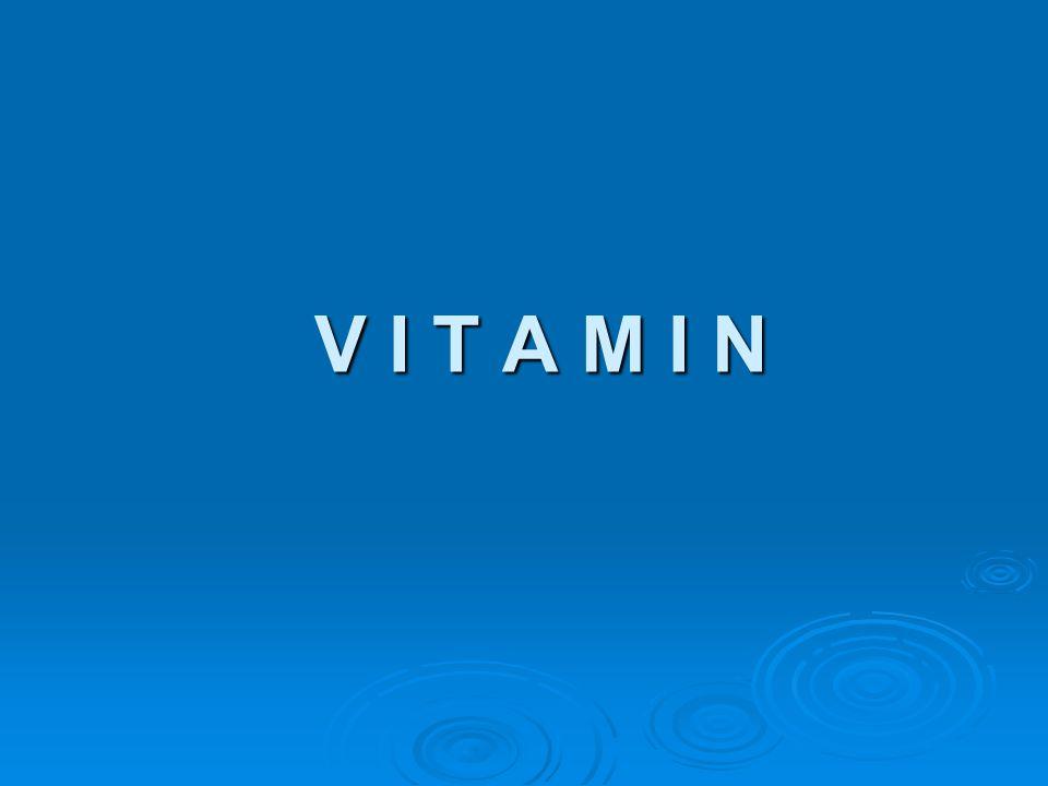 VITAMIN  Senyawa kompleks yang essensial untuk pertumbuhan dan fungsi biologi pertumbuhan dan fungsi biologi  Tidak disintesa dalam tubuh (kecuali vitamin K)  Tidak berkalori  Tidak ikut menyusun jaringan tubuh  Mempunyai sifat fisis dan kimiawi yang spesifik  cara analisanya spesifik spesifik  cara analisanya spesifik Cara analisa : Cara kimiawi Cara biologis (negatif approach) Cara mikro biologi