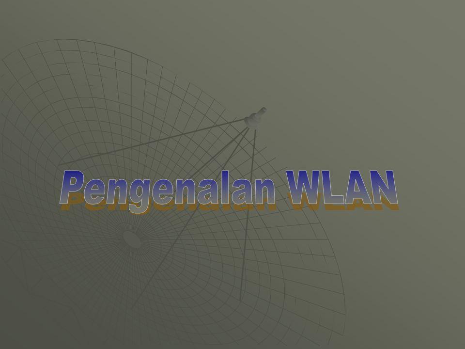  Suatu sistem komunikasi data yang flexible dalam penerapannya, baik sebagai perluasan jaringan atau pengganti jaringan kabel LAN  Menggunakan radio frekuensi (RF) teknologi untuk mengirimkan dan menerima data melalui udara, dengan koneksi kabel yang sedikit Pengenalan… Wireless LAN Apa itu Wireless LAN?