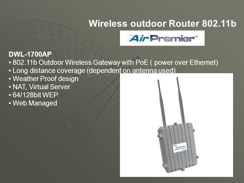 DWL-1700AP 802.11b Outdoor Wireless Gateway with PoE ( power over Ethernet) Long distance coverage (dependent on antenna used) Weather Proof design NA