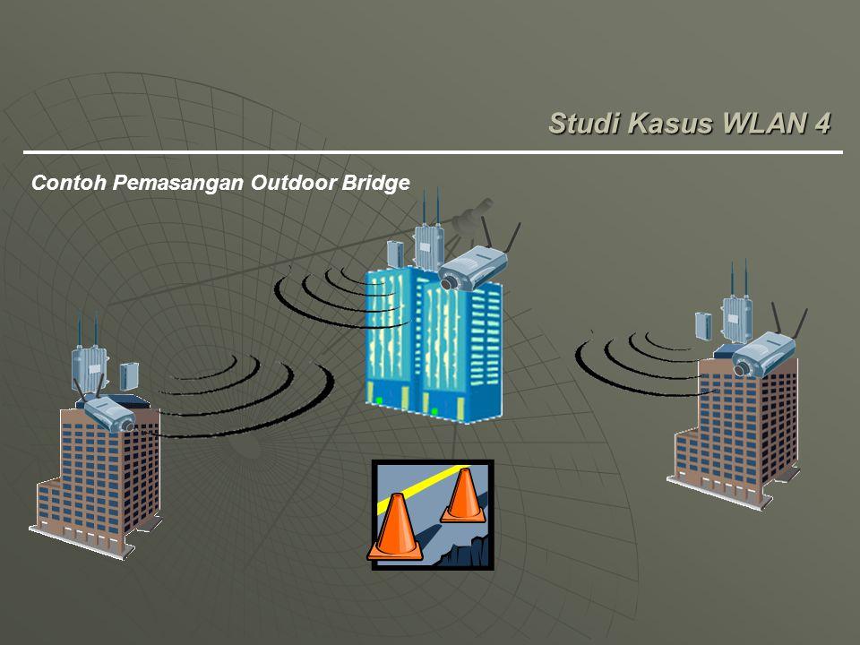 Studi Kasus WLAN 4 Contoh Pemasangan Outdoor Bridge