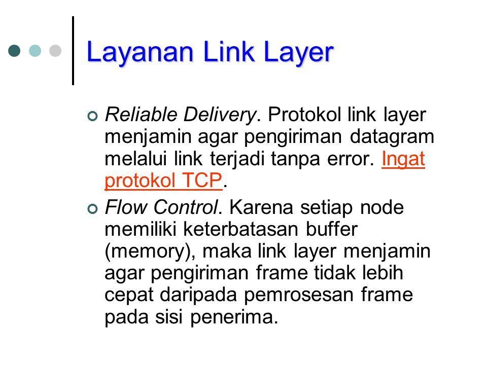 Layanan Link Layer Reliable Delivery.