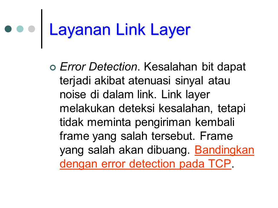 Layanan Link Layer Error Detection.