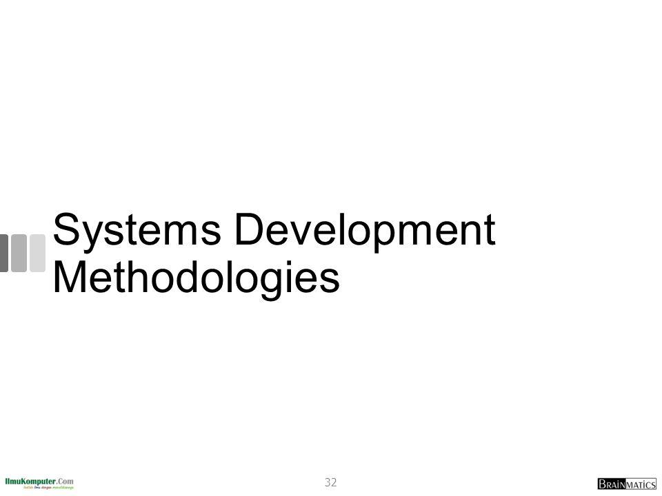 Systems Development Methodologies 32