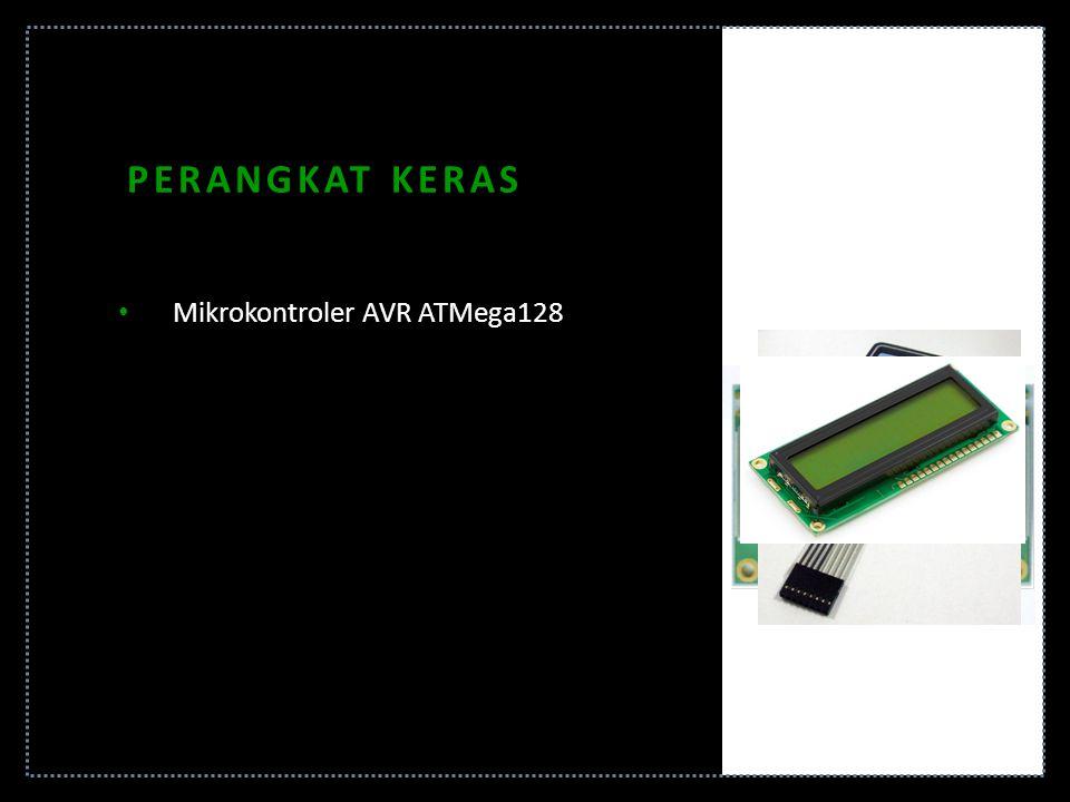 PERANGKAT KERAS Mikrokontroler AVR ATMega128 EEPROM Eksternal 24C1024 Modem SIM300 Keypad dan LCD