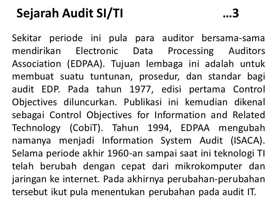 Sejarah Audit SI/TI …3 Sekitar periode ini pula para auditor bersama-sama mendirikan Electronic Data Processing Auditors Association (EDPAA). Tujuan l