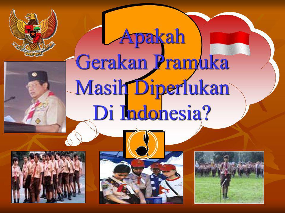 Apakah Gerakan Pramuka Masih Diperlukan Di Indonesia?