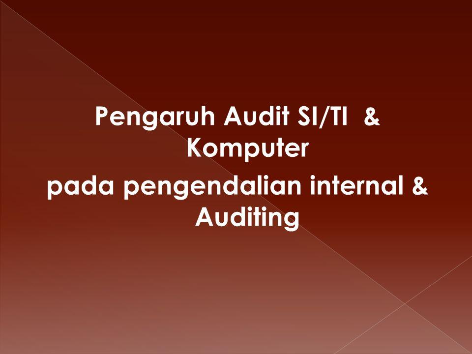Audit meliputi struktur pengendalian internal yang diterapkan perusahaan, yang mencakup 1.
