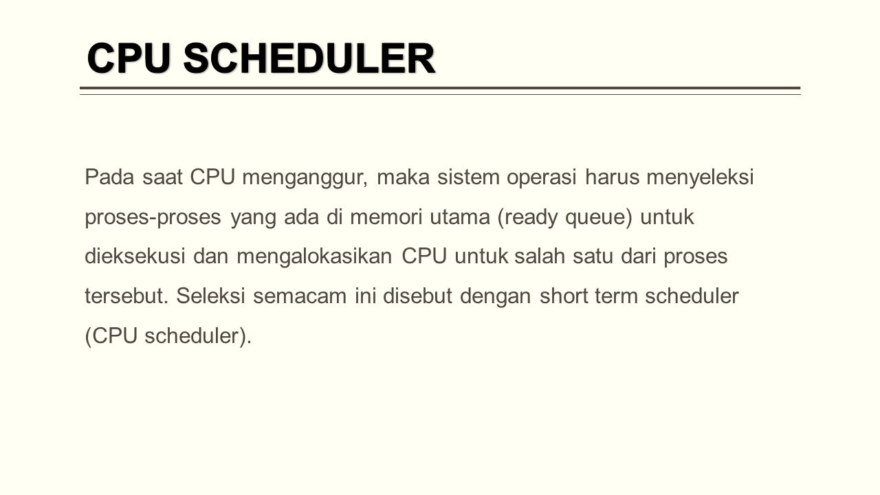 Dispatcher adalah suatu modul yang akan memberikan kontrol pada CPU terhadap penyeleksian proses yang dilakukan selama short-term scheduling.