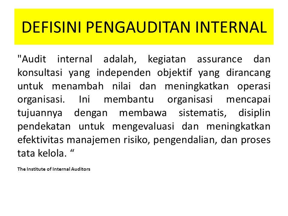 HAL YG HARUS DIKETAHUI INTERNAL AUDITOR Tujuan, strategi, dan operasi organisasi.