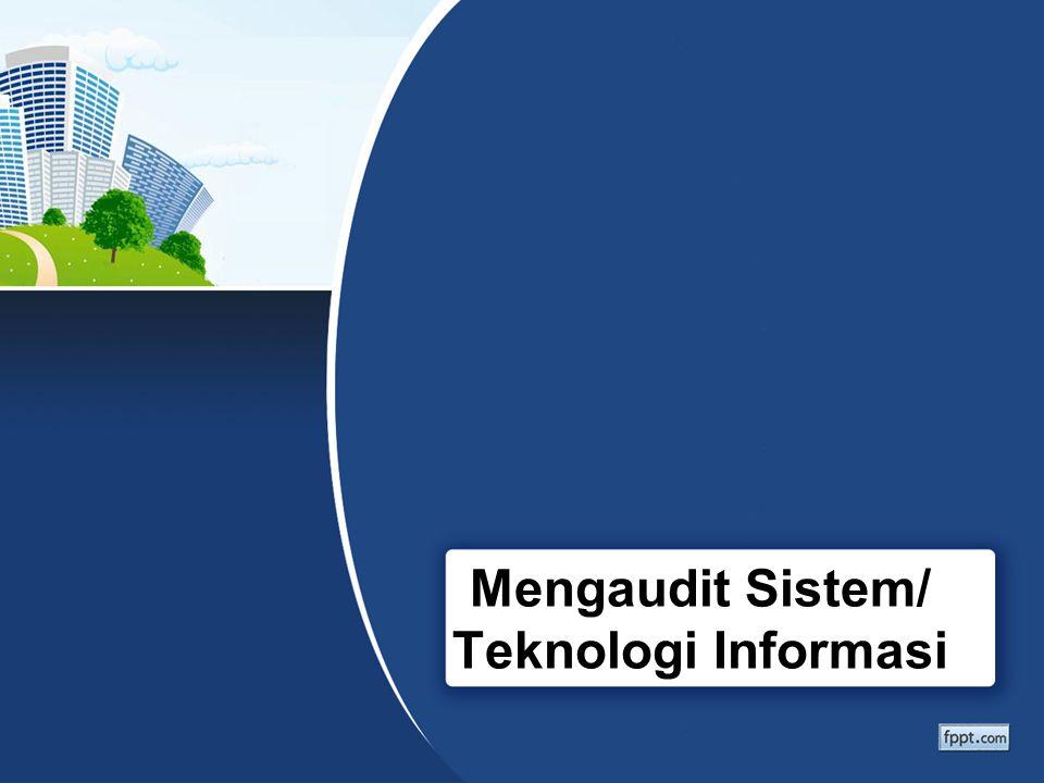 Mengaudit Sistem/ Teknologi Informasi