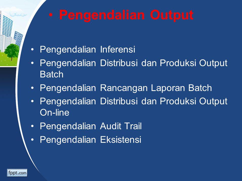Pengendalian Output Pengendalian Inferensi Pengendalian Distribusi dan Produksi Output Batch Pengendalian Rancangan Laporan Batch Pengendalian Distrib