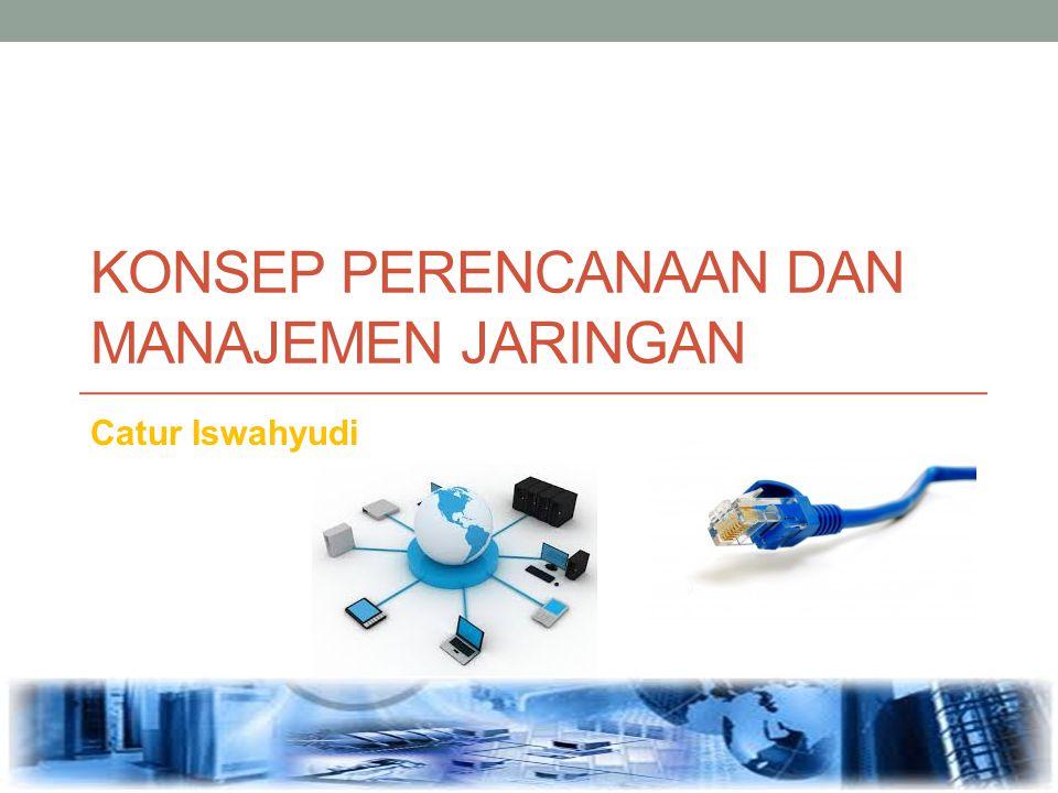 Manajemen Jarkom Ada beberapa hal yang terkait dengan manajemen jaringan komputer, yakni meliputi : 1.